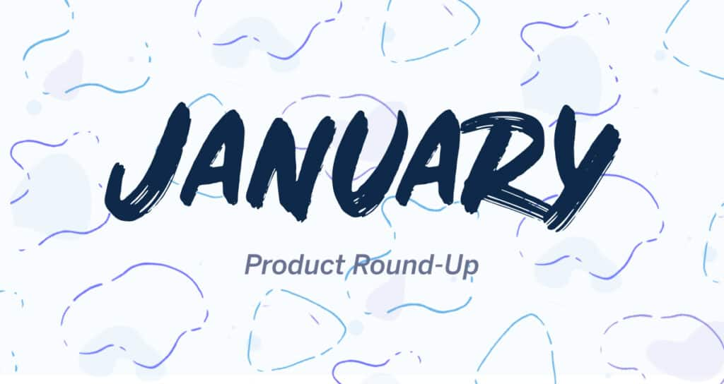 January product roundup
