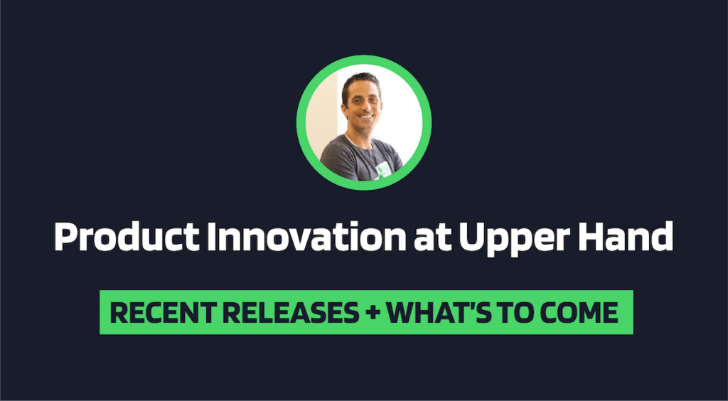 How Myles Grote Built an Innovation Machine at Upper Hand: Q+A
